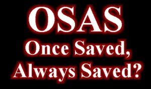 Image Credit: http://truth459.blogspot.com/2011/04/ once-saved-always-saved-101blog.html