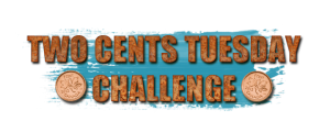 Two Cent Tuesday Challenge