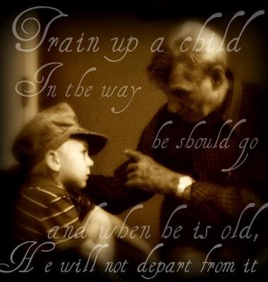 Image Credit: http://chosenvessel26.files.wordpress.com/2012/08/train-up-a-child.jpg