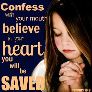 confess-with-your-mouth-believe-with-your-heart-you-will-be-saved-romans-10-9