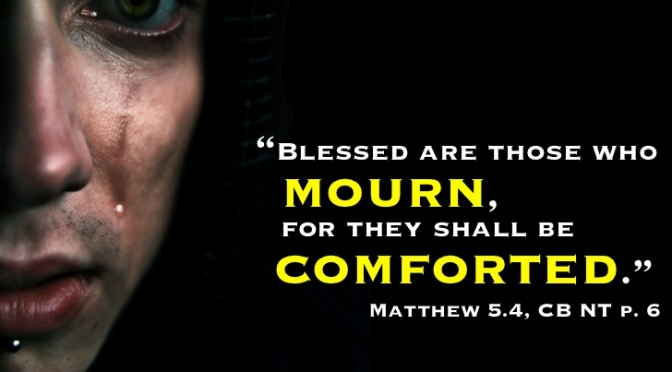 Do You Mourn?  Be Comforted…